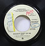 Ambrosia 45 RPM Biggest Part of Me / Biggest Part of Me (Edit)