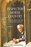 img - for Inspector Morse Country: An Illustrated Guide to the World of Oxford's Famous Detective book / textbook / text book