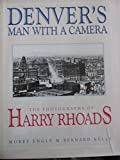 img - for Denver's Man With a Camera: The Photographs of Harry Rhoads book / textbook / text book