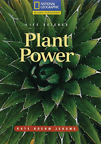 Reading Expeditions (Science: Life Science): Plant Power (Nonfiction Reading and Writing Workshops)