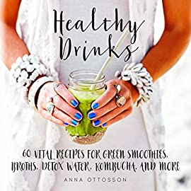 Healthy Drinks: 60 Vital Recipes for Green Smoothies, Juice Shots, Broths, Detox Water, Kombucha, and More 2 Dieting is no longer the smartest way of cleansing your body or losing weight. Instead of depriving yourself of certain foods, why not add in a quick boost