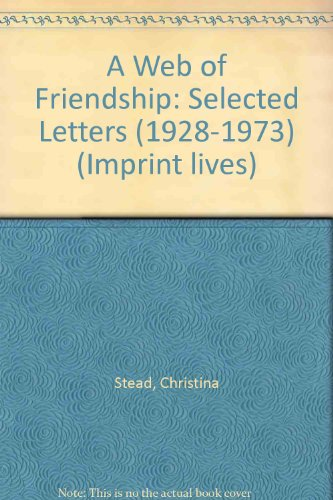 A Web Of Friendship: Selected Letters (1928-1973) (Imprint Lives)