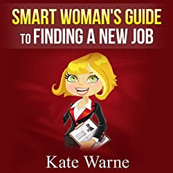 Smart Woman's Guide to Finding a New Job