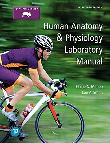 Human Anatomy & Physiology Laboratory Manual, Fetal Pig Version (13th Edition) by Pearson