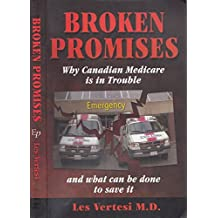 Broken Promises: Why Canadian Medicare Is in Trouble and What Can Be Done
