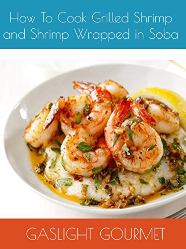 How To Cook Grilled Shrimp and Shrimp Wrapped in Soba by
