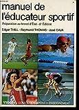 Manuel de l'éducateur sportif : Préparation au brevet d'État (Collection Sport plus enseignement)