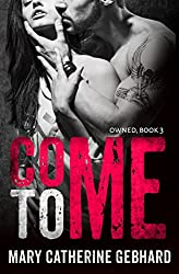 Come To Me (Owned Book 3)