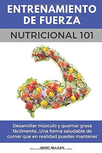 Entrenamiento De Fuerza Nutricional 101: Desarrollar músculo ...
