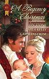 A Regency Christmas, Lyn Stone and Carla Kelly, 0373295677
