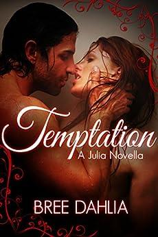 Temptation (A Julia Novella) by [Dahlia,Bree]
