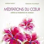 Méditations du cœur : Libérer la puissance de l'amour | Marianne Williamson,Andrew Harvey