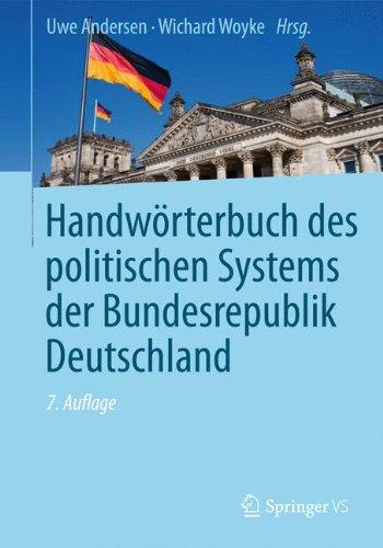Handwörterbuch des politischen Systems derBundesrepublik Deutschland Gebundenes Buch – 18. November 2013 Uwe Andersen Wichard Woyke Springer VS 3531184881