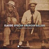 Classic African-American Ballads From Smithsonian Folkways Recordings