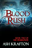 Blood Rush: Book Two of the Demimonde Urban Fantasy Series