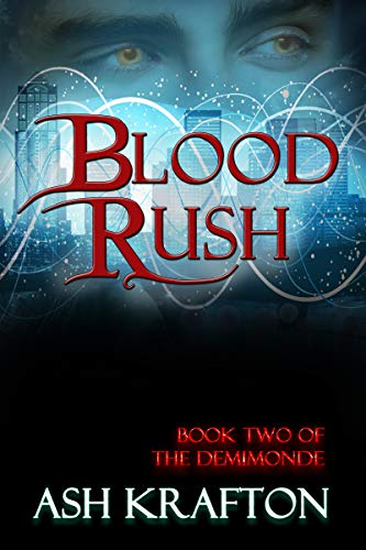 Blood Rush: Book Two of the Demimonde Urban Fantasy Series by [Krafton, Ash]