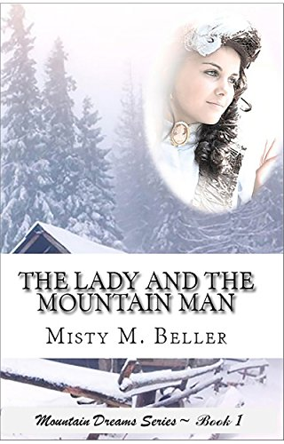 The Lady and the Mountain Man (Mountain Dreams Series Book 1)