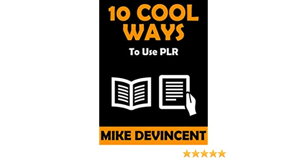 Amazon 10 Cool Ways To Use Plr Ebook Mike Devincent Kindle Store