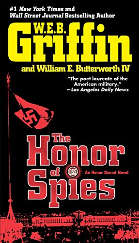 The Honor Of Spies by W. E. B. Griffin and William E. Butterworth IV