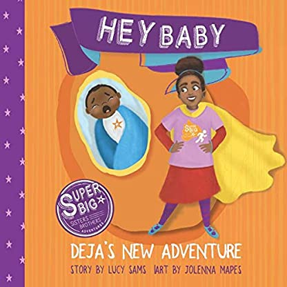 Hey Baby - Deja's New Adventure (Deja Super Big Sister Series)