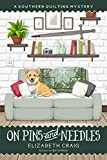 On Pins and Needles (A Southern Quilting Mystery Book 10)
