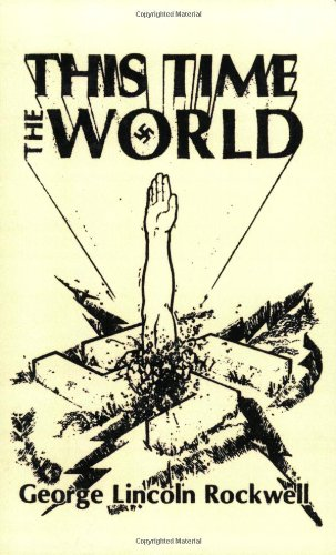 Book cover from This Time The World by George Lincoln Rockwell