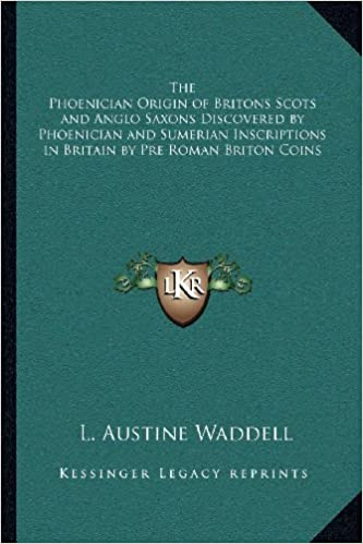 Book — THE PHOENICIAN ORIGIN OF BRITONS SCOTS AND ANGLO SAXONS DISCOVERED BY PHOENICIAN AND SUMERIAN INSCRIPTIONS IN BRITAIN BY PRE ROMAN BRITON COINS
