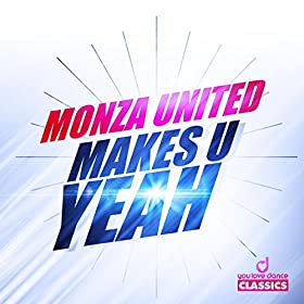 Monza United-Makes U Yeah