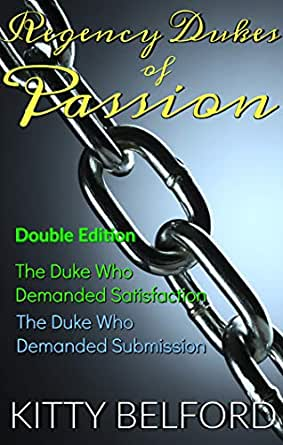 Regency Dukes of Passion: Submission and Satisfaction ...