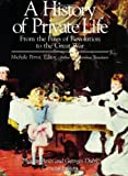 A History of Private Life : From the Fires of Revolution to the Great War, Phillippe Ariès, Georges Duby, 0674400038