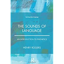 The Sounds of Language: An Introduction to Phonetics
