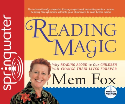 Reading Magic: Why Reading Aloud to Our Children Will Change Their Lives