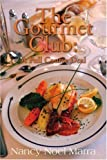 img - for The Gourmet Club: A Full Course Deal by Nancy Noel Marra (2001-01-09) book / textbook / text book