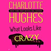 What Looks Like Crazy: A Kate Holly Case, Book 1 | Charlotte Hughes