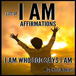 List of I AM Affirmations