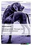 Hundegestützte Therapie bei Kindern mit Autismus, Stefanie Schmidt, 3640574990