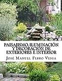img - for Paisajismo, Iluminaci n y Decoraci n de Exteriores e interior (Spanish Edition) book / textbook / text book