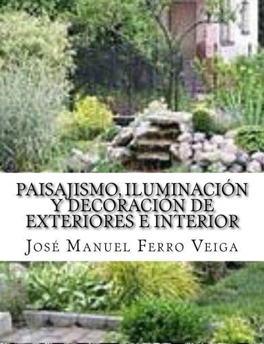 Paisajismo, Iluminacion y Decoracion de Exteriores e interior (Spanish Edition) [Jose Manuel Ferro Veiga] (Tapa Blanda)