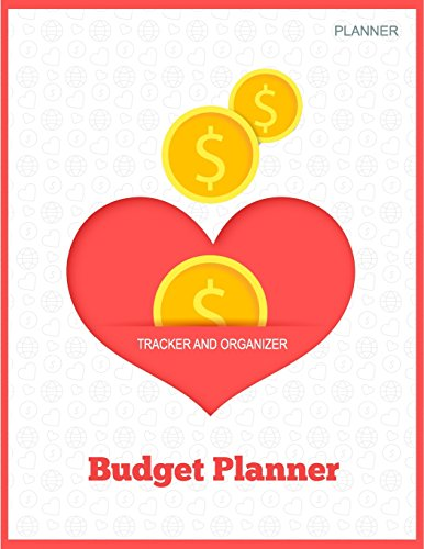 Budget Planner: Weekly & Monthly Expense Tracker Organizer,Budget Planner and Financial Planner Workbook ( Bill Tracker,Expense Tracker,Home Budget … Budget Planner Organizer) (Volume 21)