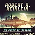 The Number of the Beast Hörbuch von Robert A. Heinlein Gesprochen von: Bernadette Dunne, Emily Durante, Malcolm Hillgartner, Sean Runnette, Paul Michael Garcia, Tom Weiner