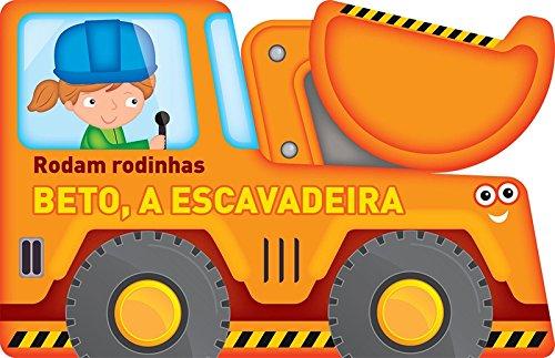 Beto. A Escavadeira. Rodam Rodinhas (Em Portuguese do Brasil) pdf