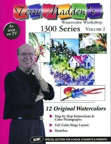 Terry Madden Art - Terry Madden's Watercolor Workshop: 1300 series, Volume 2