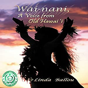 Wai-nani: A Voice from Old Hawai'i Audiobook