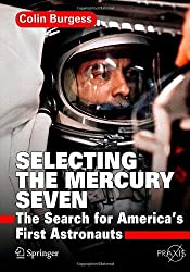 Selecting the Mercury Seven: The Search for America's First Astronauts (Springer Praxis Books / Space Exploration)