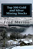 Search : Top 500 Gold and Silver Mining Stocks: Metalproofing Your Portfolio from the Coming Inflation Shock (Volume 1)