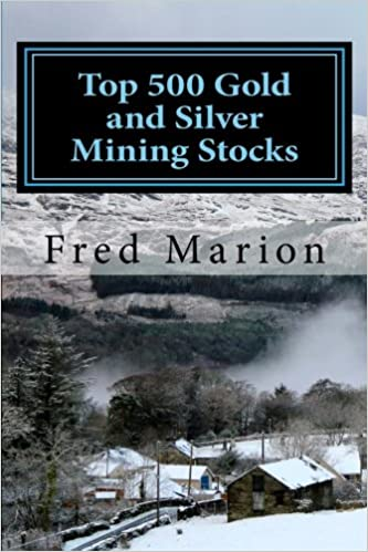 Top 500 Gold and Silver Mining Stocks: Metalproofing Your Portfolio from the Coming Inflation Shock