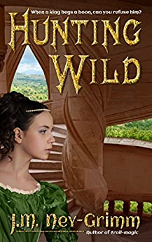 Hunting Wild by [Ney-Grimm, J.M.]