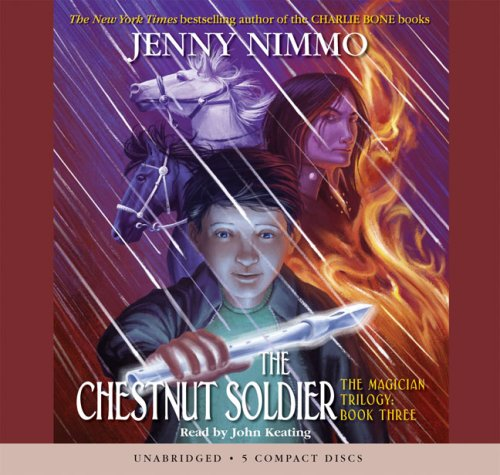 The Chestnut Soldier - Audio Library Edition (The Magician Trlogy)