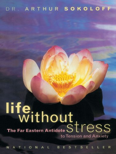 Life Without Stress: The Far Eastern Antidote to Tension and Anxiety