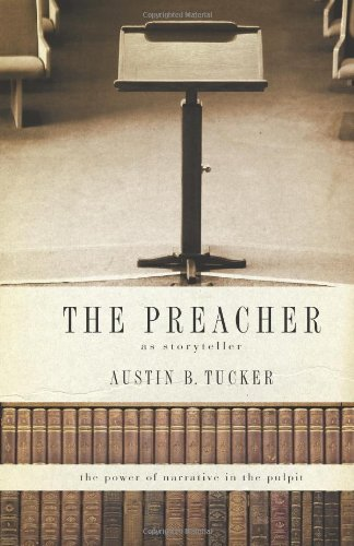 The Preacher as Storyteller: The Power of Narrative in the Pulpit PDF